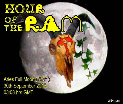 Hour of the Ram:  Aries full moon brewing  30th Sept'12