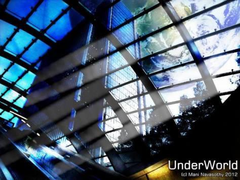 UnderWorld (c) Mani Navasothy 2012