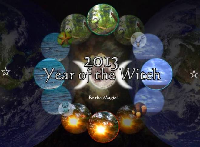 2013: Year of the Witch..begins!