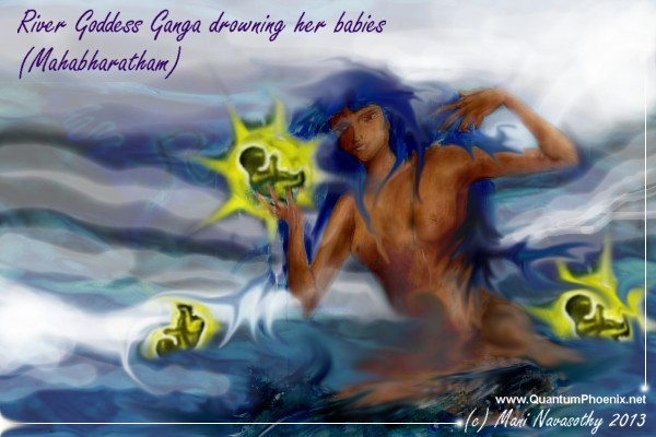 Goddess Ganga Devi who drowned her babies  (Karmic thoughts on Miscarriages)