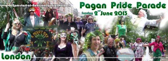 Pagan Pride Parade - London 2013 (2nde June 2013) Gather at 12pm at Red Lion Square