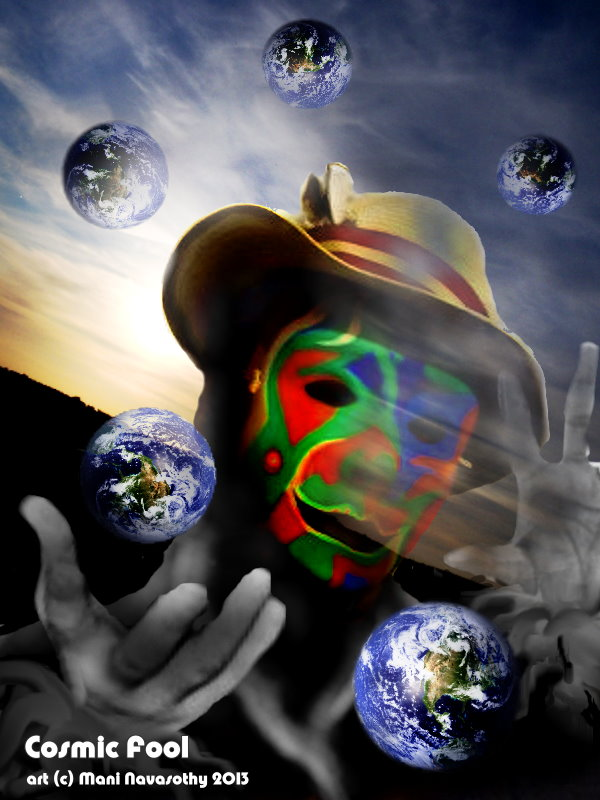 Cosmic Fool  (c) Mani Navasothy 2013