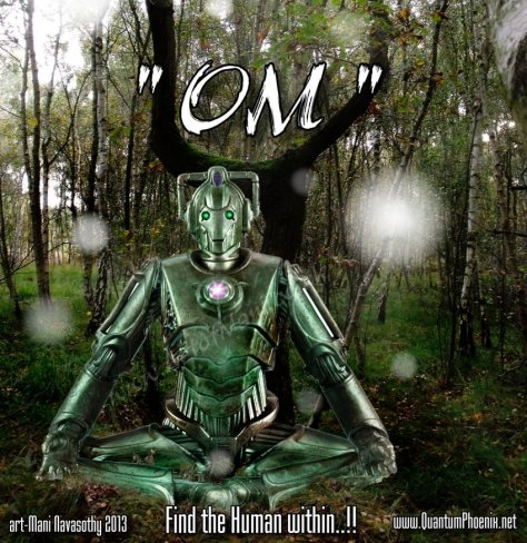 Meditating Cyberman (c) Mani Navasothy 2013