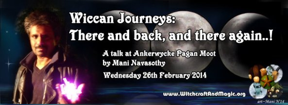 Talk at Ankerwycke - wiccan journeys - there and back and there again - mani navasothy 2014