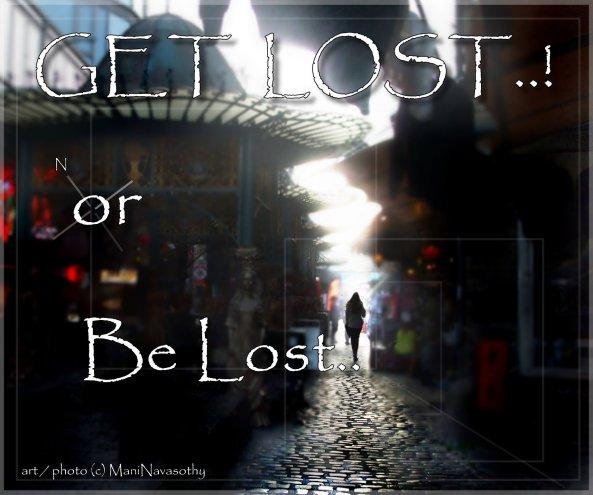 Get Lots or be lost (c) Mani Navasothy 2014  www.ManiNavasothy.com