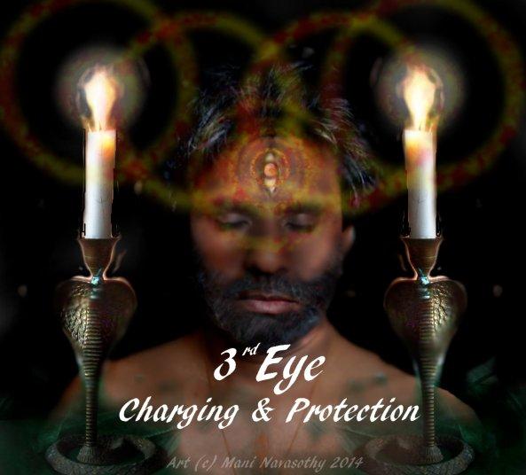 Psychic development -3rd Eye charging & protection (c) Mani Navasothy 2014