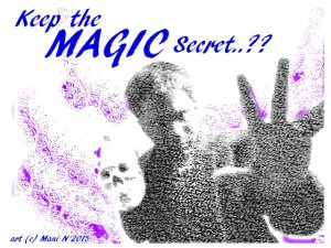 Keep the Magic Secret (c) Quantumphoenix