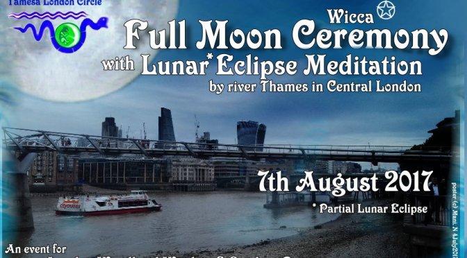 Eclipse Magic: Full moon/Lunar Eclipse ritual 7th August 2017 (London)