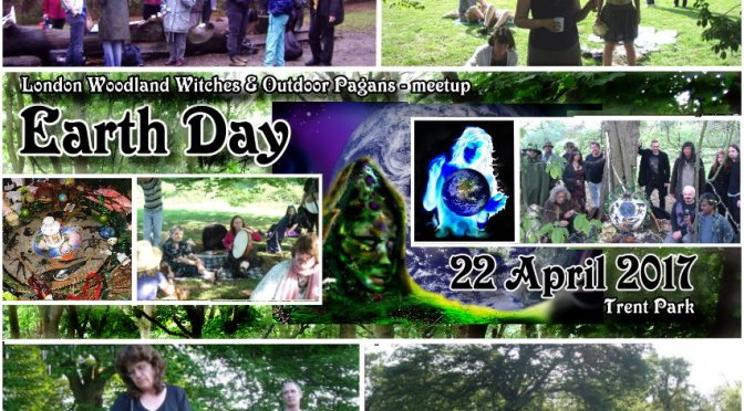 Earth Day 2017:  An Eco-magical gathering in Trent park, London (22April 2017)