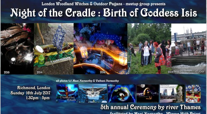 Night of the Cradle – Birth of Goddess Isis Ritual (Richmond, London) 16July17
