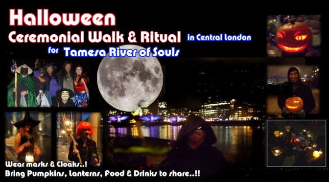 Halloween 2017 – Lantern-lit walk & Tamesa river of Souls Ritual by Thames (London 31Oct17)
