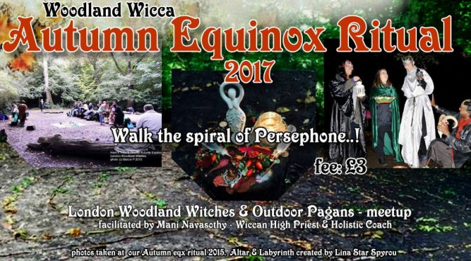 Woodland Wicca – Autumn Equinox Seasonal Ritual 2017 (17sept17)