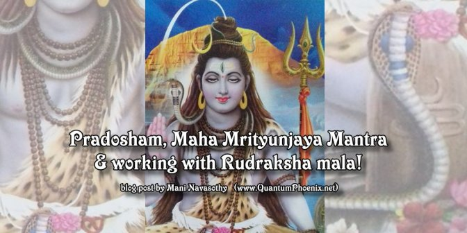 On Pradosham, Maha Mrityunjaya Mantra & Rudraksha chanting beads