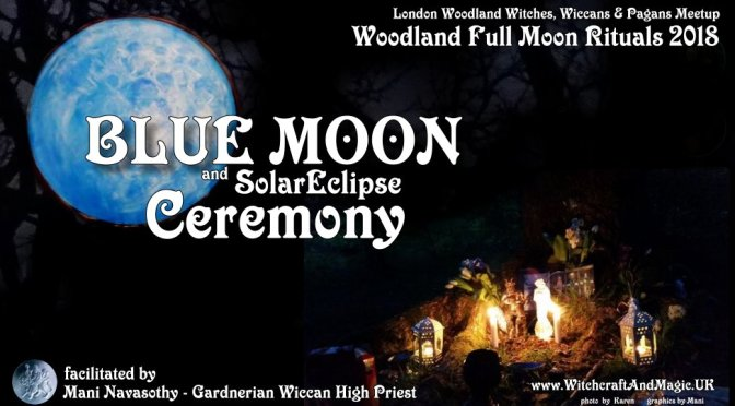 Blue Moon Ceremony & Solar Eclipse magic (Woodland Wicca – 30th Jan' 2018)
