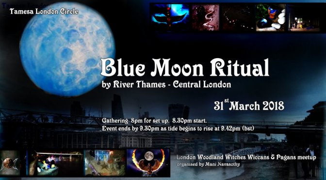 2nd Blue Moon Ritual by river Thames (31st March 2018)