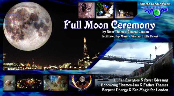 TLC: Full moon Ceremonies by river Thames, central London (April, May, June 2018)
