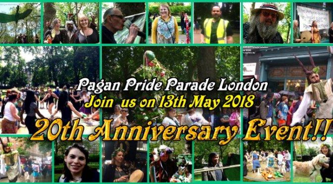 TODAY:  The Pagan Pride Parade London 2018 (20th anniversary)
