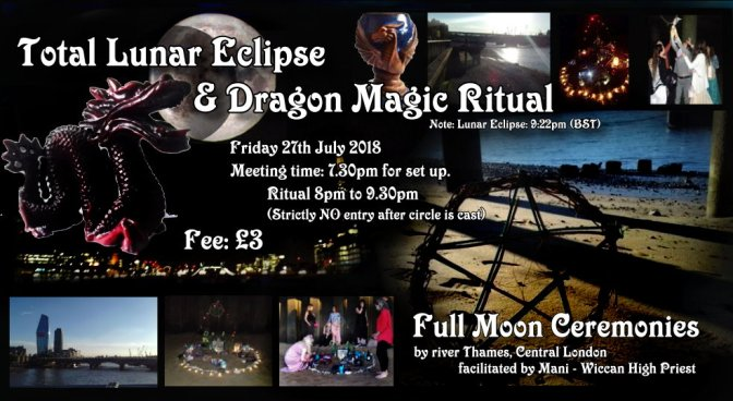 Total Lunar Eclipse & Dragon Magic: Full moon Ceremony by river Thames (27July18 London)