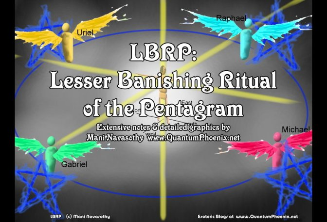 LBRP   – Lesser Banishing Ritual of the Pentagram (extended notes & graphics by Mani )