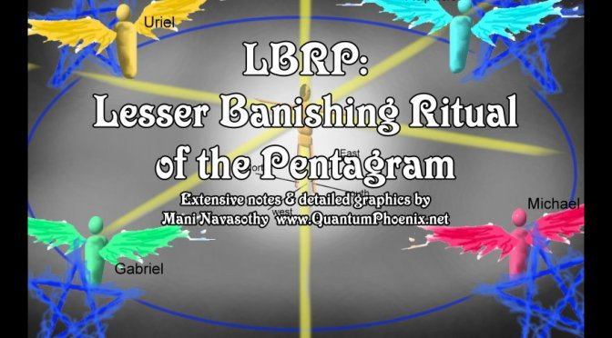 High Magic: LBRP   – Lesser Banishing Ritual of the Pentagram (Detailed notes & graphics by Mani )