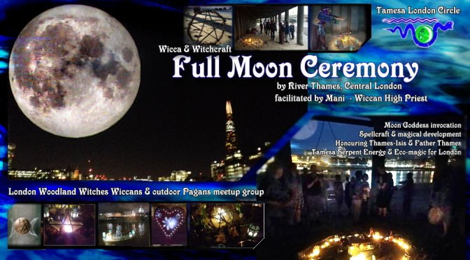 Wicca Full Moon Ceremonies 2019  Monthly –  (river Thames, Central London)