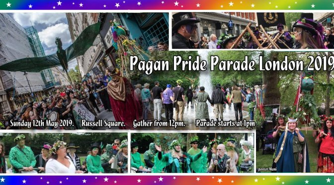 Come join Pagan Pride Parade London 2019  (on 12th May'19)