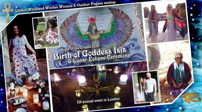 Birth of Goddess Isis & Full moon/Lunar Eclipse Ceremony (London) -16th July2019