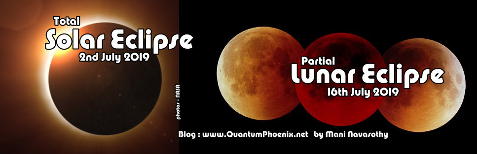 Solar Eclipse Lunar eclipse - july2019 blog by Mani Navasothy QuantumPhoenix