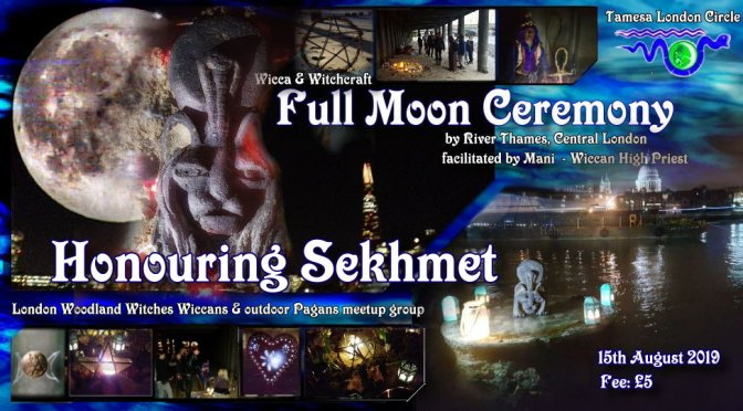 Thames Full Moon Ritual & Honouring Sekhmet for Protection (Aug 2019)