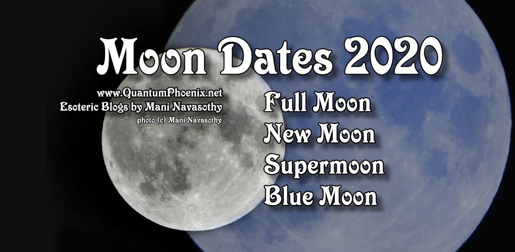 Moon dates 2020 - Quantumphoenix blog blog by Mani Navasothy