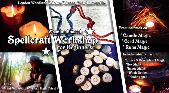 Spellcraft workshop for Beginners-  5th Oct'19 (Queens Woods, London)