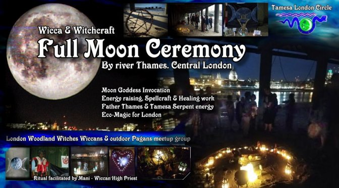 Wicca Full Moon Ceremonies – by river Thames, London (Oct-Dec 2019)