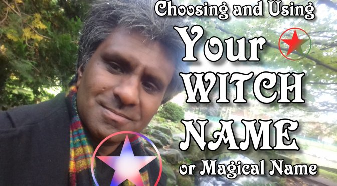 Choosing and using your Witch name or magical name (with Video)
