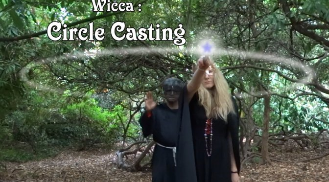 Video:  Wicca Circle casting by Priestess and Priest (Woodland Witches)