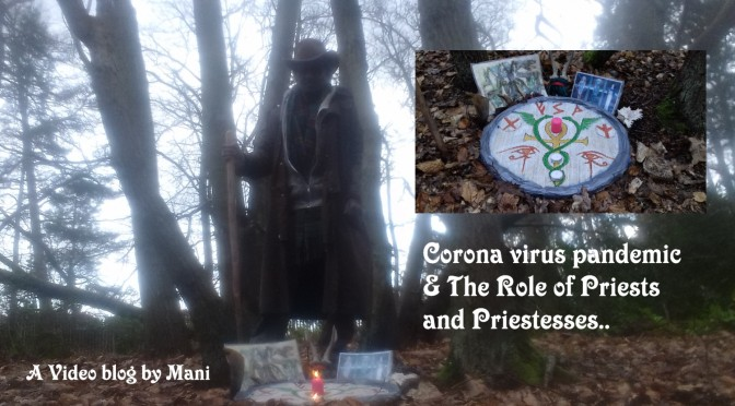 Video: Coronavirus Pandemic, Global Fears & the Role of Priests and Priestesses.